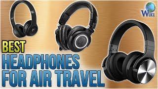 Video 9 Best Headphones For Air Travel 2018 MP3, 3GP, MP4, WEBM, AVI, FLV Juli 2018