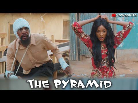 THE PYRAMID (YawaSkits, Episode 72)