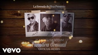Plan B - Fanatica Sensual (Remix) ft. Nicky Jam [Lyric Video]http://www.vevo.com/watch/QM6Y31500156