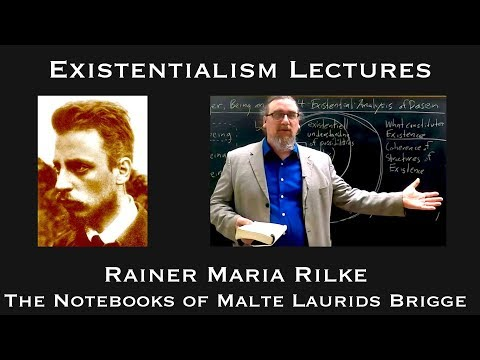 rilke - In this lecture, we look at the great Existentialist poet, Ranier Maria Rilke's, only novel,