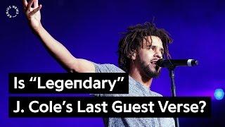 "Is ""Legendary"" J. Cole's Last Guest Verse?   Genius News"
