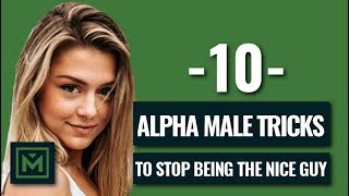 Video Don't Be The Nice Guy - 10 POWERFUL Tricks To Be The Alpha Male MP3, 3GP, MP4, WEBM, AVI, FLV September 2018