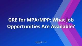 GRE For MPA/MPP: What Job Opportunities Are Available? | Kaplan Test Prep