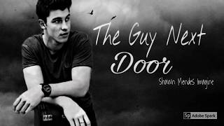 Shawn Mendes Imagine ~ The Guy Next Door ~ Chapter 14