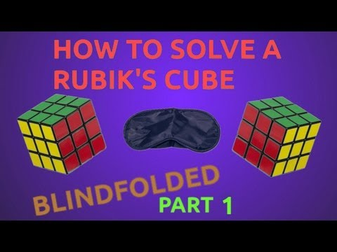 [NoahCubes] How to Solve a Rubik's Cube Blindfolded: Part 1