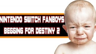 Nintendo Switch Fanboys Are Begging For Destiny 2LIKE THIS VIDEO & SUBSCRIBETHANK YOU FOR WATCHING