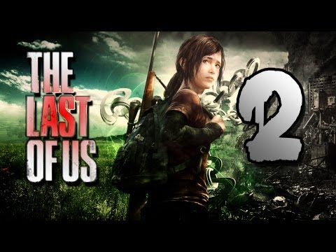 The Last of Us (PS3) -~- Gameplay Walkthrough / Playthrough Part 2 -~- (видео)