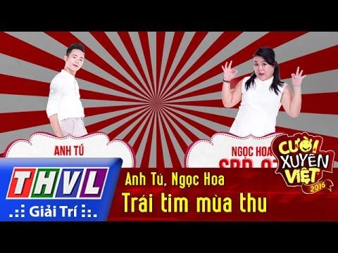 Cười xuyên Việt 2016 Tập 6 - Trái tim mùa thu - Anh Tú, Ngọc Hoa