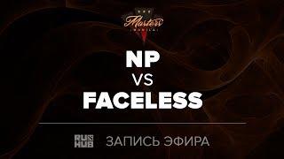 Team NP vs Faceless, Manila Masters, game 3 [Jam, 4ce]