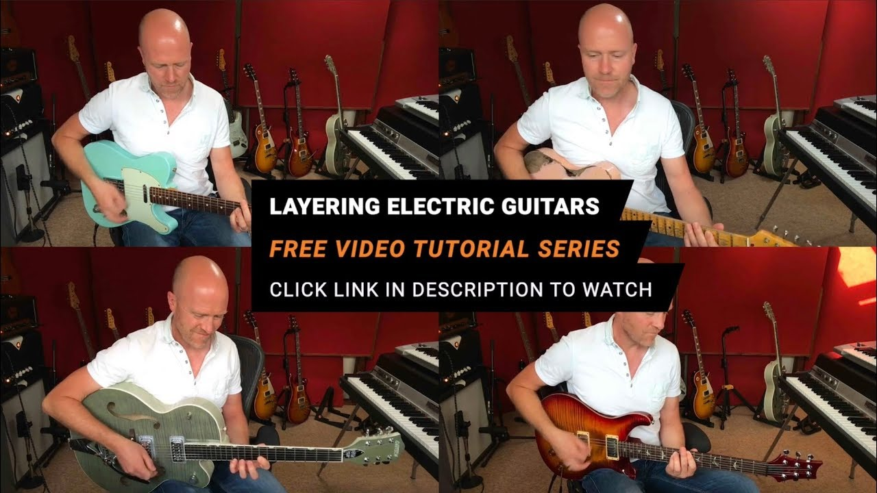 Layering Electric Guitars In Recording – Free Video Tutorial