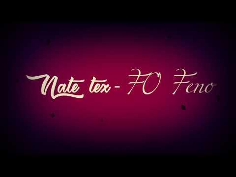NATE TEX-Fo Feno(Lyrics)-NOUVEAUTE 2018