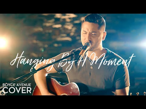 Hanging By A Moment - Lifehouse (Boyce Avenue acoustic cover) on iTunes & Apple Music (видео)