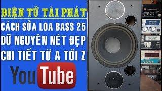 Video Cách Sửa Loa Bass 25, Bị Hư Bass, Từng Chi Tiết Từ A Tới Z ✔ MP3, 3GP, MP4, WEBM, AVI, FLV Desember 2018