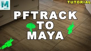 Maya Tutorial: PFTrack To Maya