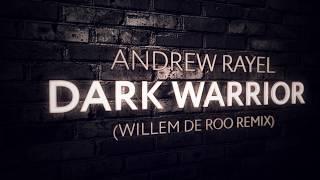 Andrew Rayel - Dark Warrior (Willem de Roo Extended Remix)
