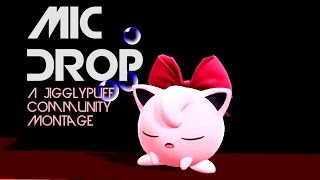 """Mic Drop"" The 2nd Jigglypuff Community Montage"