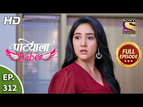 Patiala Babes - Ep 312 - Full Episode - 5th February, 2020
