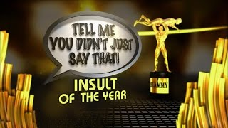 """2014 WWE Slammy Awards - """"'Tell Me You Didn't Just Say That' Insult of the Year"""""""