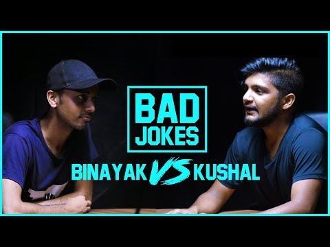 Bad Jokes   Binayak vs. Kushal