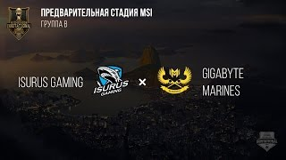 Isurus Gaming VS Gigabyte Marines – MSI 2017 Play In. День 4: Игра 3. / LCL