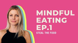 STEAL THE MOOD apresenta: o que é Mindful Eating