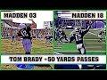 Tom Brady Long Passes madden Nfl 03 Madden Nfl 18