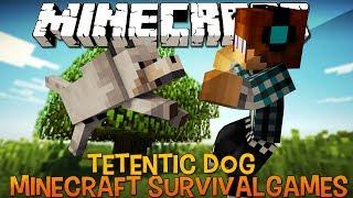 Tetentic Dog O Melhor Amigo !! SurvivalGames - Minecraft
