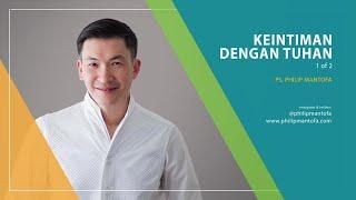Video Keintiman Dengan Tuhan (1 of 2) (Official Khotbah Philip Mantofa) MP3, 3GP, MP4, WEBM, AVI, FLV Desember 2018