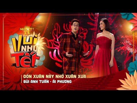 Đón Xuân Này Nhớ Xuân Xưa - Bùi Anh Tuấn, Ái Phương   Gala Nhạc Việt 13 (Official) - Thời lượng: 4 phút, 30 giây.