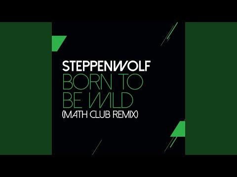 Born To Be Wild (Mathclub Remix)