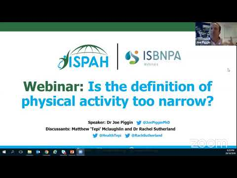 ISPAH-ISBNPA 30 minute webinar: Is the definition of Physical Activity too narrow?