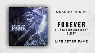 Quando Rondo - Forever Ft. NBA YoungBoy & Shy Glizzy (Life After Fame)