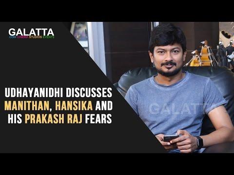 Udhayanidhi discusses Manithan, Hansika and his Prakash Raj fears