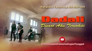 Video Dadali - Disaat Aku Tersakiti | Karaoke Technics SX KN7000 MP3, 3GP, MP4, WEBM, AVI, FLV Juni 2018
