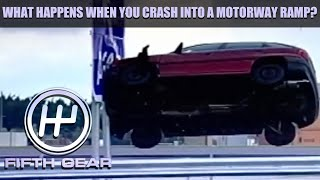 What happens when you crash into a Motorway ramp?   Fifth Gear by Fifth Gear