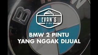 Video EVAN'S PICK: BMW 2 PINTU YANG NGGAK DIJUAL MP3, 3GP, MP4, WEBM, AVI, FLV Oktober 2018