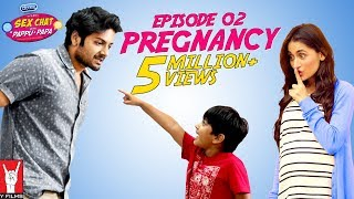 Sex Chat with Pappu & Papa | Episode 02 | Pregnancy