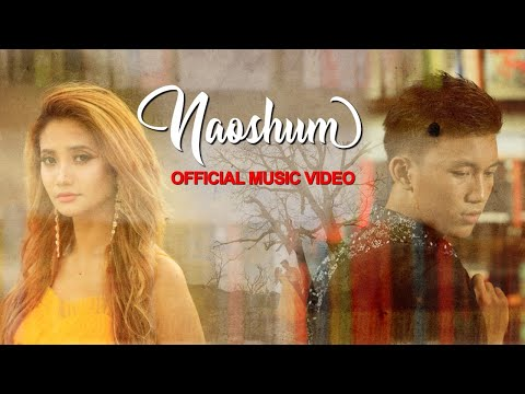 Naoshum || Official Music Video Release 2019