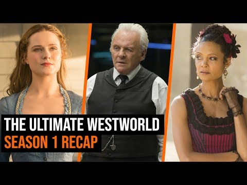 The Ultimate Westworld Season 1 Recap