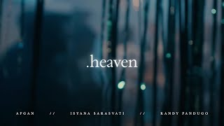 Afgan with Isyana Sarasvati & Rendy Pandugo - Heaven | Official Video Clip