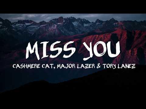 Cashmere Cat, Major Lazer & Tory Lanez - Miss You (Lyrics/ Lyric Video)