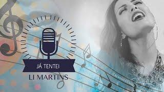 Li Martins - Já tentei