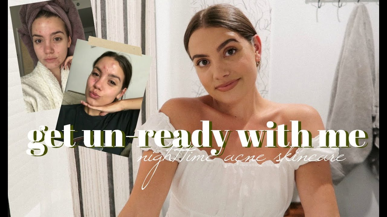 Get Un-Ready With Me   how I cleared my skin- before & after!