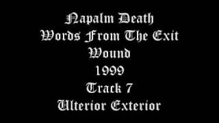 Download Lagu Napalm Death - Words From The Exit Wound - 1999 - Track 7 - Ulterior Exterior Mp3