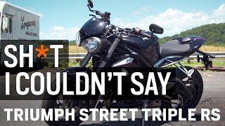 10. Sh*t I Couldn't Say - Triumph Street Triple RS at RevZilla.com