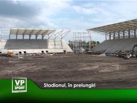 Stadionul, în prelungiri