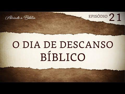 O dia de descanso bíblico - Abrindo a Bíblia