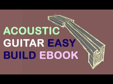 Acoustic Guitar Easy Build Video Integrated Ebook