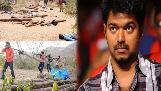 Vijay is so sad because 20 Tamil People killed by encounter