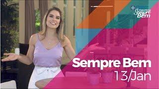 Programa Sempre Bem - 13/01/2019